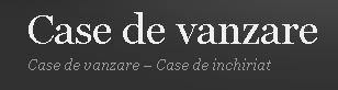Case de vanzare | Case de inchiriat